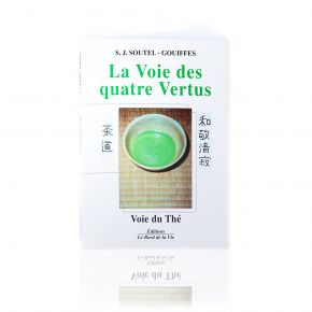 La Voie Des Quatre Vertus - S.J. Soutel Gouiffes